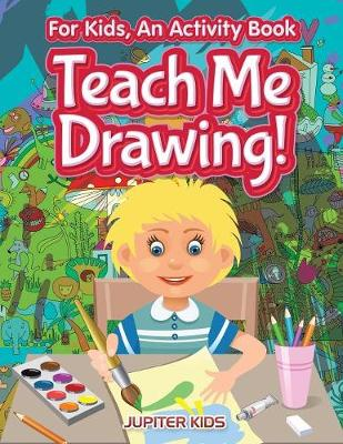 I Want to Learn How To Draw! For Kids, an Activity Book (Paperback)