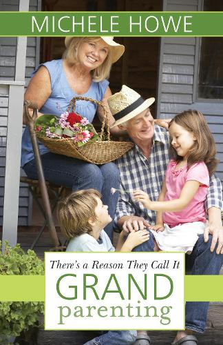 There's a Reason They Call It Grandparenting (Paperback)