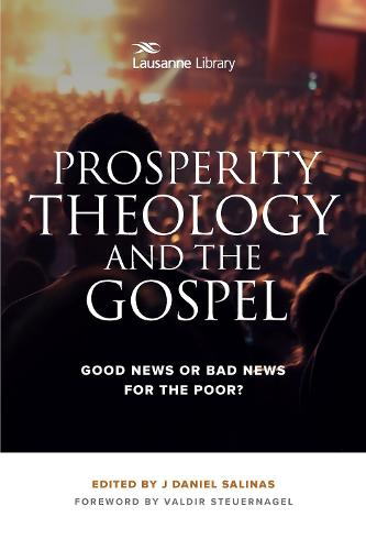 Prosperity Theology and the Gospel: Good News or Bad News for the Poor? (Paperback)