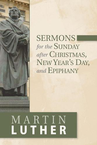 Sermons for the Sunday after Christmas, New Year's Day, and Epiphany (Paperback)