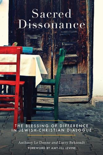 Sacred Dissonance: The Blessing of Difference in Jewish-Christian Dialogue (Paperback)