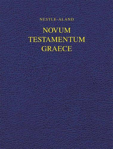 Nestle-Aland Novum Testamentum Graece 28 (NA28) (Hardback)