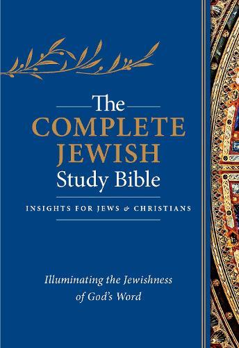 The Complete Jewish Study Bible: Illuminating the Jewishness of God's Word (Leather / fine binding)