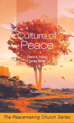 Culture of Peace: The Peacemaking Church Series (Paperback)