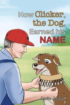 How Clicker, the Dog, Earned His Name (Paperback)