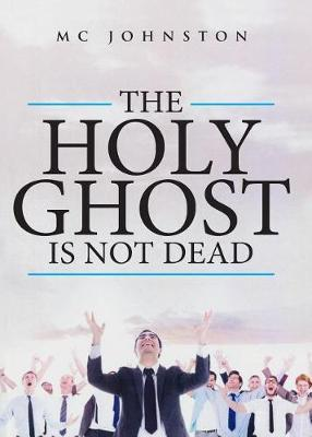 The Holy Ghost Is Not Dead (Paperback)