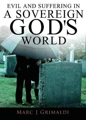 Evil and Suffering in a Sovereign God's World (Paperback)