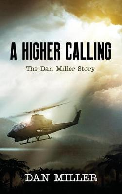 A Higher Calling: The Dan Miller Story (Hardback)