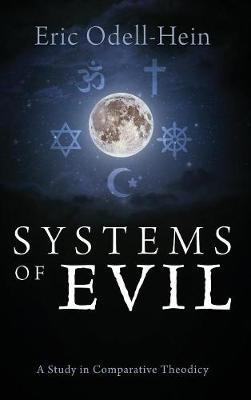 Systems of Evil: A Study in Comparative Theodicy (Hardback)
