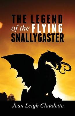 The Legend of the Flying Snallygaster (Paperback)