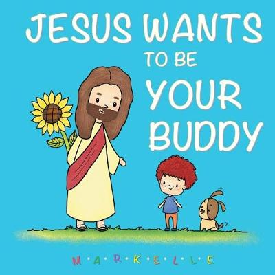 Jesus Wants to Be Your Buddy (Paperback)
