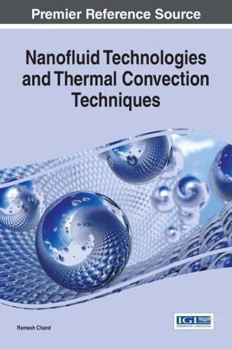 Nanofluid Technologies and Thermal Convection Techniques (Hardback)