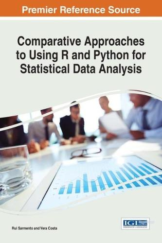 Comparative Approaches to Using R and Python for Statistical Data Analysis - Advances in Systems Analysis, Software Engineering, and High Performance Computing (Hardback)