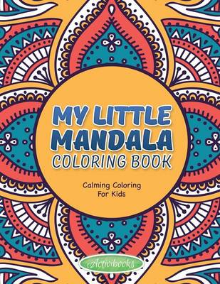 My Little Mandala Coloring Book - Calming Coloring For Kids (Paperback)