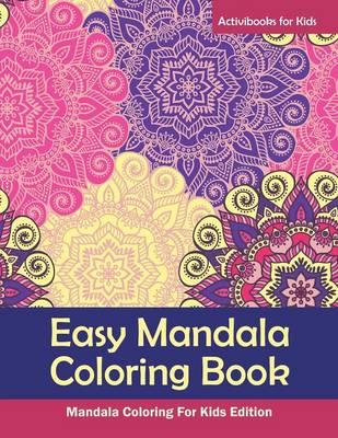 Easy Mandala Coloring Book: Mandala Coloring For Kids Edition (Paperback)