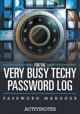 For The Very Busy Techy Password Log - Password Manager (Paperback)