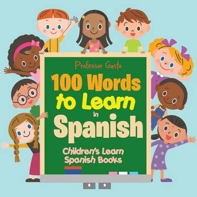 100 Words to Learn in Spanish Children's Learn Spanish Books (Paperback)