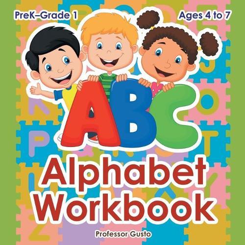 Alphabet Workbook PreK-Grade 1 - Ages 4 to 7 (Paperback)
