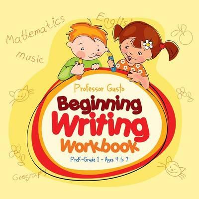 Beginning Writing Workbook PreK-Grade 1 - Ages 4 to 7 (Paperback)