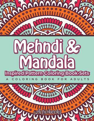 Mehndi mandala inspired pattern coloring book sets by Colouring books for adults waterstones