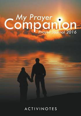My Prayer Companion - Prayer Journal 2016 (Paperback)