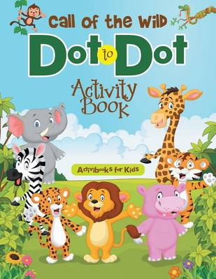 Call of the Wild Dot to Dot Activity Book (Paperback)