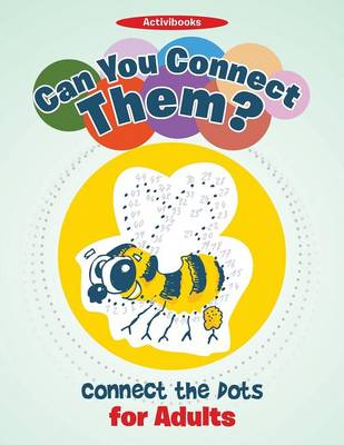 Can You Connect Them? Connect the Dots for Adults (Paperback)