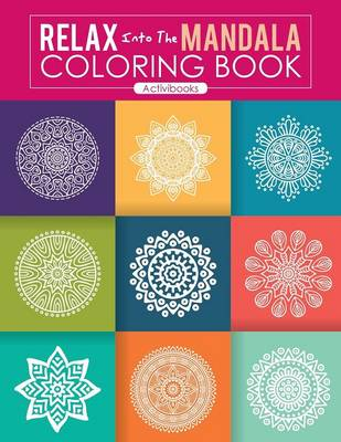 Relax Into The Mandala Coloring Book (Paperback)