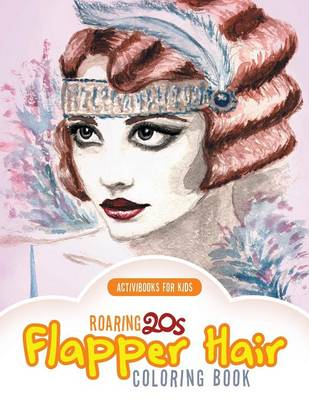 Roaring 20s Flapper Hair Coloring Book (Paperback)
