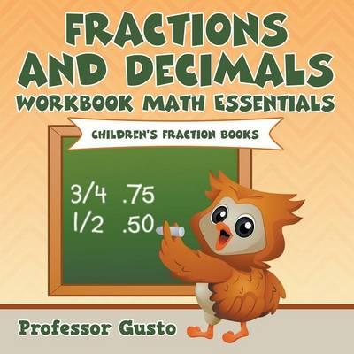 Fractions and Decimals Workbook Math Essentials: Children's Fraction Books (Paperback)