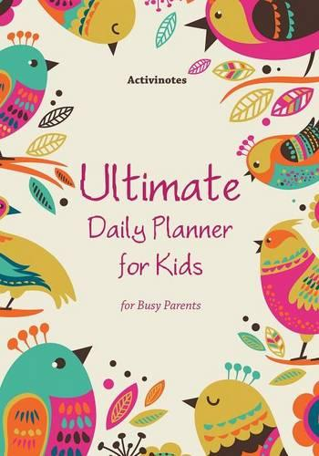 Ultimate Daily Planner for Kids for Busy Parents (Paperback)