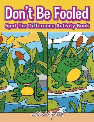 Don't Be Fooled, Spot the Difference Activity Book (Paperback)