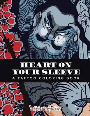 Heart on Your Sleeve: A Tattoo Coloring Book (Paperback)