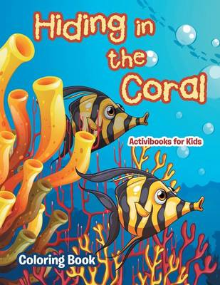 Hiding in the Coral Coloring Book (Paperback)