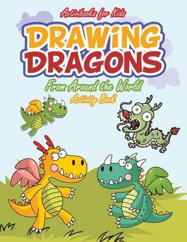 Drawing Dragons From Around the World Activity Book (Paperback)