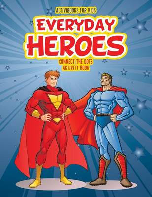 Everyday Heroes Connect the Dot Activity Book (Paperback)