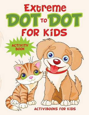 Extreme Dot to Dot for Kids Activity Book (Paperback)