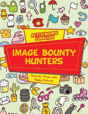 Image Bounty Hunters: Activity Book with Hidden Pictures (Paperback)