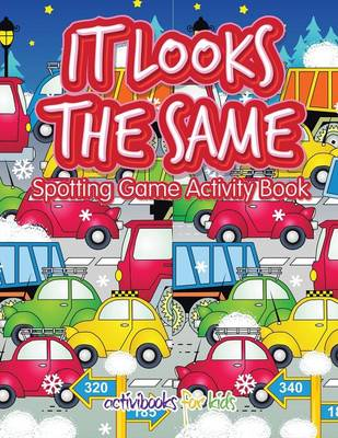 It Looks the Same Spotting Game Activity Book (Paperback)