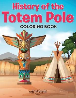 History of the Totem Pole Coloring Book (Paperback)