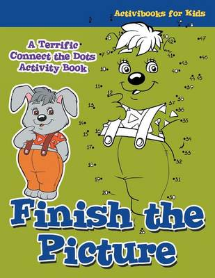 Finish the Picture: A Terrific Connect the Dots Activity Book (Paperback)