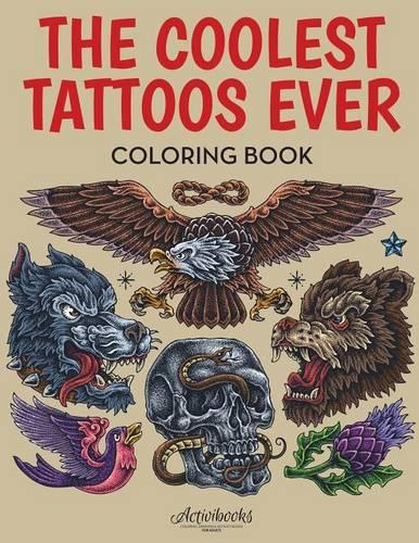 The Coolest Tattoos Ever Coloring Book (Paperback)
