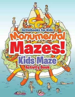 Monumental Mazes! Kids Maze Activity Book (Paperback)