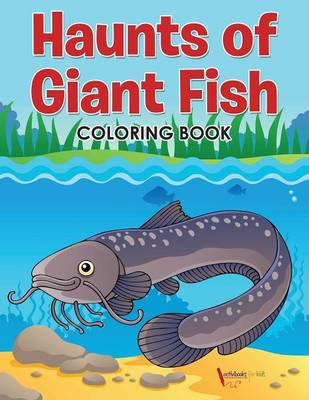 Haunts of Giant Fish Coloring Book (Paperback)