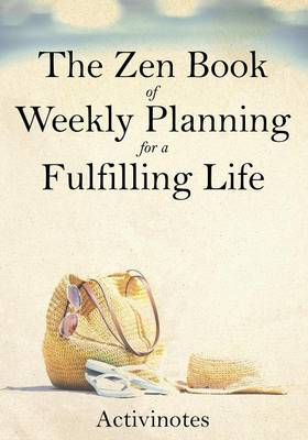The Zen Book of Weekly Planning for a Fulfilling Life (Paperback)
