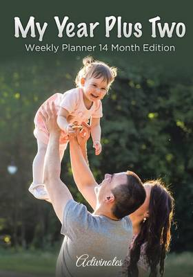 My Year Plus Two. Weekly Planner 14 Month Edition (Paperback)