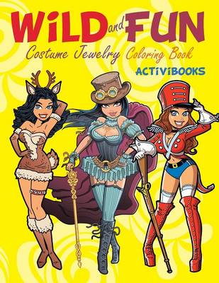 Wild and Fun Costume Jewelry Coloring Book (Paperback)