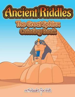 Ancient Riddles: The Great Sphinx Coloring Book (Paperback)