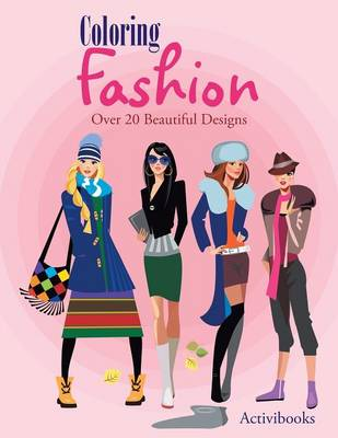 Coloring Fashion: Over 20 Beautiful Designs (Paperback)