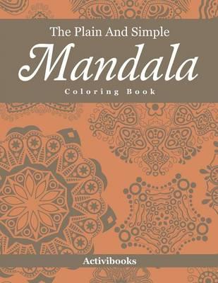 The Plain And Simple Mandala Coloring Book (Paperback)